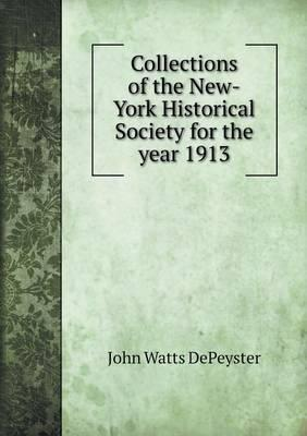 Collections of the New-York Historical Society for the Year 1913