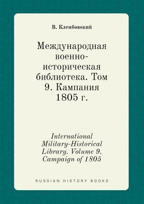 International Military-Historical Library. Volume 9. Campaign of 1805