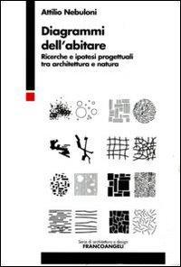 Diagrammi dell'abitare. Ricerche e ipotesi progettuali tra architettura e natura