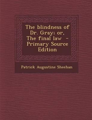 The Blindness of Dr. Gray; Or, the Final Law