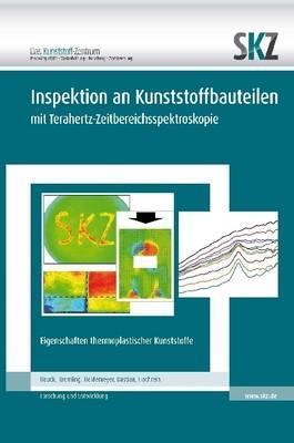 Inspektion an Kunststoffbauteilen mit Terahertz-Zeitbereichsspektroskopie