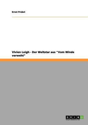 Vivien Leigh - Der W...