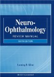 Neuro-Ophthalmology Review Manual, Sixth Edition