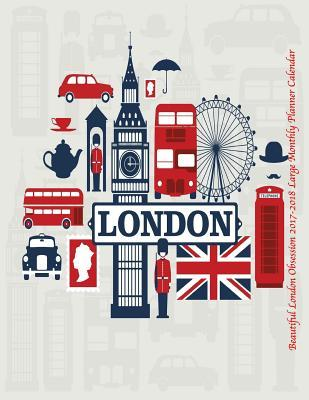 Beautiful London Obsession 2017-2018 Large Monthly Planner Calendar