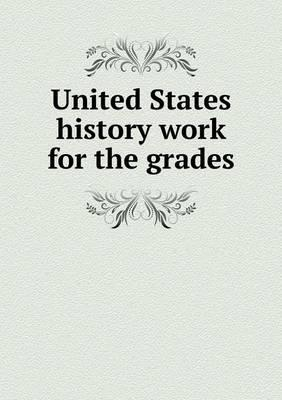 United States History Work for the Grades