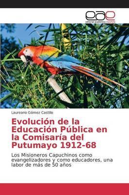 Evolución de la Educación Pública en la Comisaría del Putumayo 1912-68