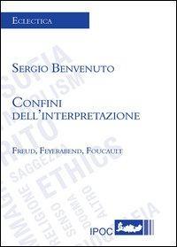 Confini dell'interpretazione Freud, Feyerabend, Foucault