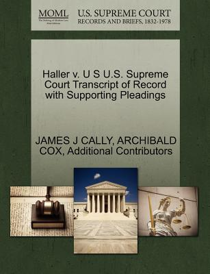 Haller V. U S U.S. Supreme Court Transcript of Record with Supporting Pleadings
