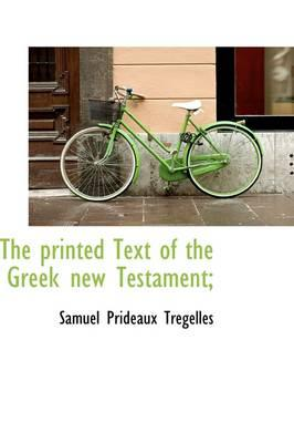 The Printed Text of the Greek New Testament;