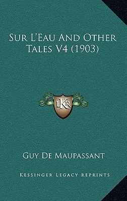 Sur L'Eau and Other Tales V4 (1903)