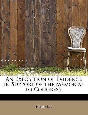 An Exposition of Evidence in Support of the Memorial to Congress,