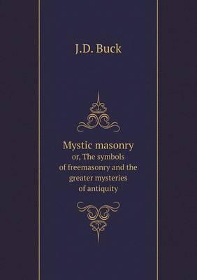 Mystic Masonry Or, t...