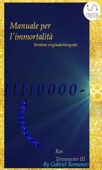 Manuale per l'immortalità