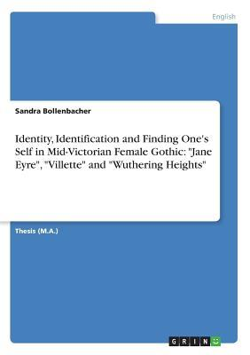 Identity, Identification and Finding One's Self in Mid-Victorian Female Gothic