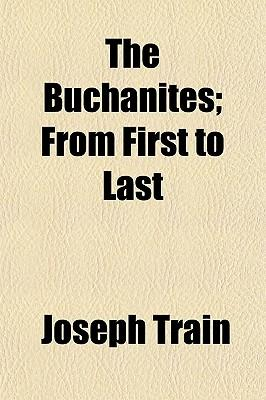 The Buchanites; From First to Last