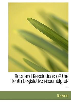 Acts and Resolutions of the Tenth Legislative Assembly of
