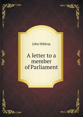 A Letter to a Member of Parliament