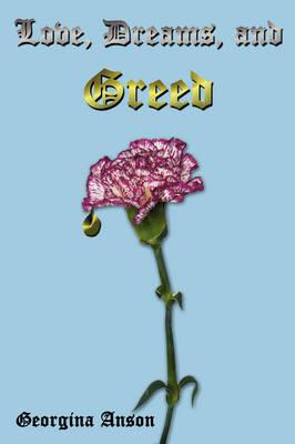 Love, Dreams, and Greed