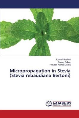 Micropropagation in Stevia (Stevia rebaudiana Bertoni)