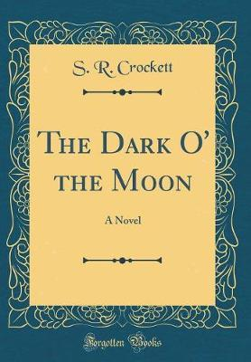 The Dark O' the Moon