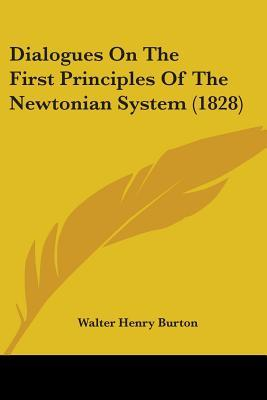 Dialogues On The First Principles Of The Newtonian System (1