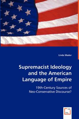 Supremacist Ideology and the American Language of Empire