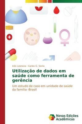 Utilização de dados em saúde como ferramenta de gerência