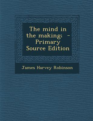 The Mind in the Making;