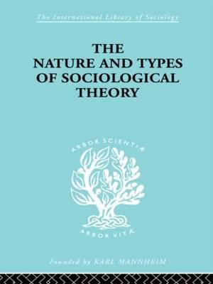 The Nature and Types of Sociological Theory