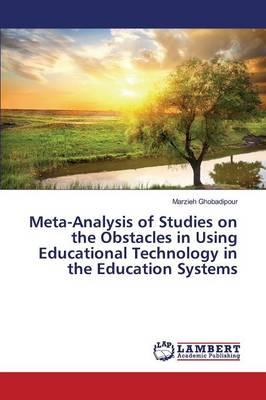 Meta-Analysis of Studies on the Obstacles in Using Educational Technology in the Education Systems