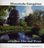 Historische Gutsgärten zwischen Elbe und Weser