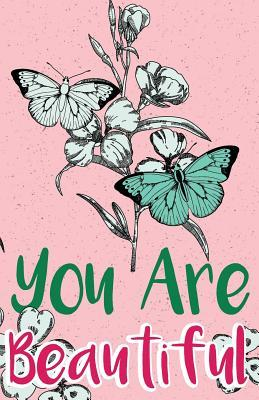 You Are Beautiful, Self Esteem Quote for Girl, Pink Butterfly Flower