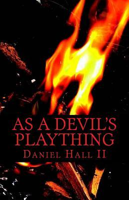 As a Devil's Plaything