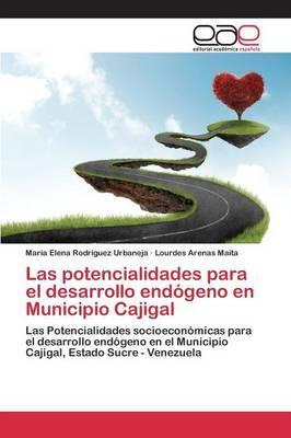 Las potencialidades para el desarrollo endógeno en Municipio Cajigal
