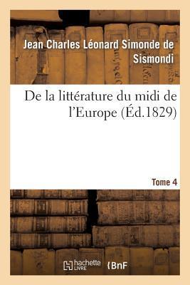 De la Litterature du Midi de l'Europe. T. 4