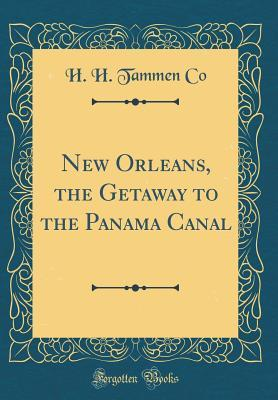 New Orleans, the Getaway to the Panama Canal (Classic Reprint)