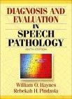 Diagnosis and Evaluation in Speech Pathology, Sixth Edition