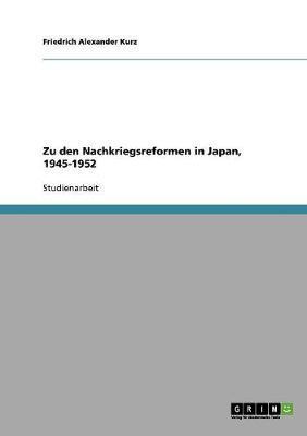 Zu den Nachkriegsreformen in Japan, 1945-1952