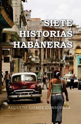 Siete historias habaneras / Seven Havana Stories