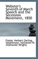 Webster's Seventh of March Speech and the Secession Movement, 1850