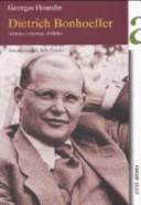 Dietrich Bonhoeffer. Vittima e vincitore di Hitler