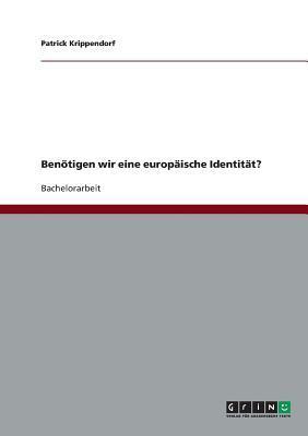 Benötigen wir eine europäische Identität?