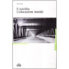 Il suicidio - L'educazione morale
