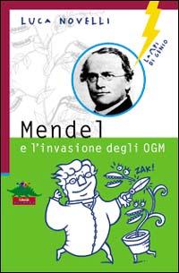 Mendel e l'invasione degli OGM