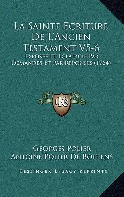 La  Sainte Ecriture de L'Ancien Testament V5-6 La Sainte Ecriture de L'Ancien Testament V5-6
