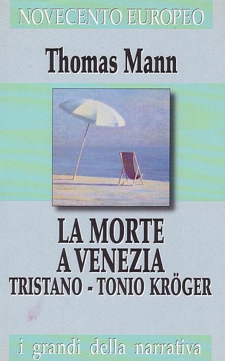 La morte a Venezia; Tristano; Tonio Kröger