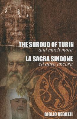 The Shroud of Turin and Much More