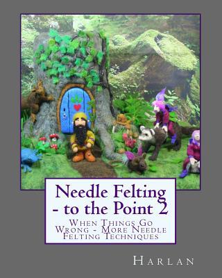 Needle Felting - To ...