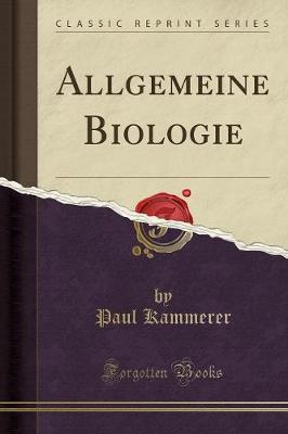 Allgemeine Biologie (Classic Reprint)