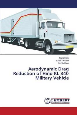Aerodynamic Drag Reduction of Hino KL 340 Military Vehicle